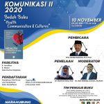 "Pekan Ilmiah Komunikasi II 2020 : Bedah Buku ""Health Communication and Culture"" Sebagai Kolaborasi antara Budaya Indonesia dan Etika Komunikasi Kesehatan yang Cerdas dan Berbudi Luhur"